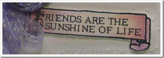 1-30-10 Friends Are The Sunshine of Life edit 2- Crafty Secrets